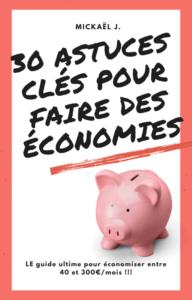 30 astuces clés pour faire des économies